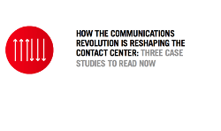 How the Communications Revolution is Reshaping the Contact Center