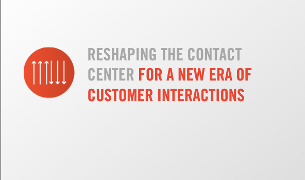 Reshaping the Contact Center for a New Era of Customer Interactions